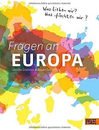 Fragen an Europa Was lieben wir? Was fürchten wir? by Gesine Grotrian,Susan Schädlich