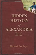 Hidden History of Alexandria, D.C.