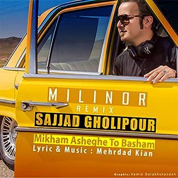 Mikham Asheghe To Basham