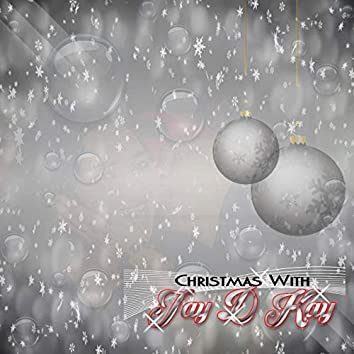 Christmas wth Jay D Kay