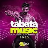 Tabata Music 2020: 20 Sec. Work & 10 Sec. Rest Cycles