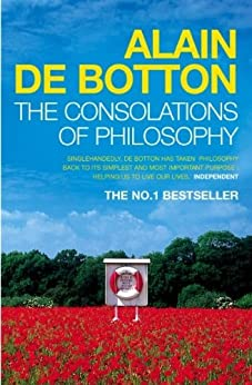 The Consolations of Philosophy by [Alain de Botton]
