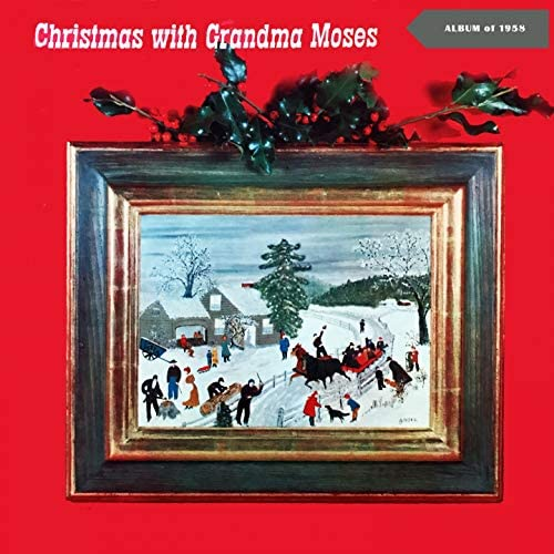 Grandma Moses, The Ralph Hunter Choir, Skitch Henderson Hausmusicke