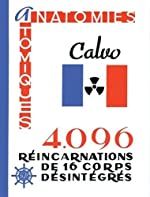 Anatomies atomiques - 4 096 réincarnations de 16 corps désintégrés de Calvo