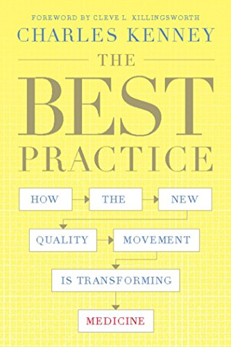 The Best Practice: How the New Quality Movement is Transforming Medicine