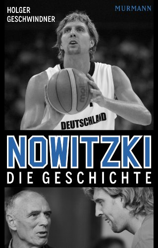 Nowitzki: Die Geschichte