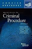 Principles of Criminal Procedure (Concise Hornbook Series)