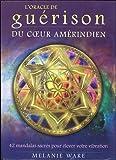 L'oracle de guérison du coeur amérindien - Contient 1 livre et 42 cartes