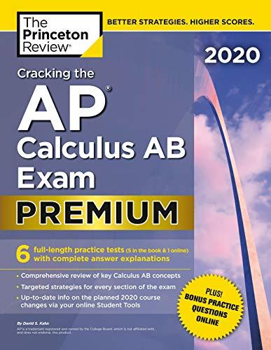 Cracking the AP Calculus AB Exam 2020, Premium Edition: 6 Practice Tests +...