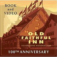 Old Faithful Inn: Yellowstone National Park [DVD]