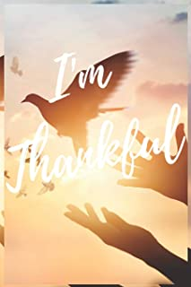I'm Thankful: 100 Days of Inspiration, Only One Minute Per Day, A Journal, Contains Popular Bible Verses (KJV)