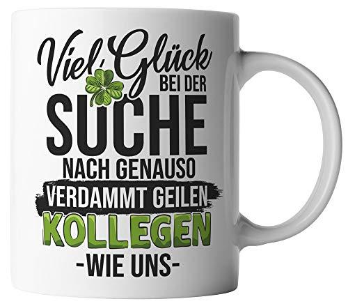vanVerden Tasse - Viel Glück bei der Suche nach genauso verdammt geilen Kollegen wie uns - beidseitig Bedruckt - Geschenk Idee Kaffeetassen, Tassenfarbe:Weiß