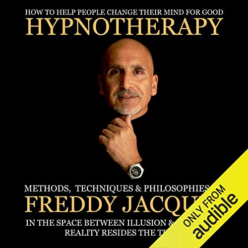 Hypnotherapy: Methods, Techniques and Philosophies of Freddy Jacquin cover art