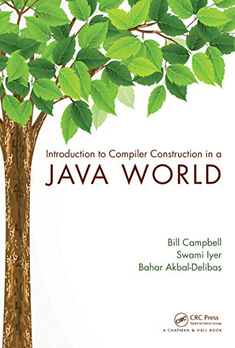 Introduction to Compiler Construction in a Java World (English Edition)