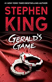 Gerald's Game by [Stephen King]