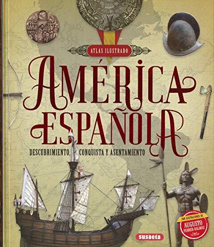 América Española. descubrimiento, conquista y asentamiento (Atlas Ilustrado)