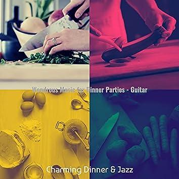 Wondrous Music for Dinner Parties - Guitar