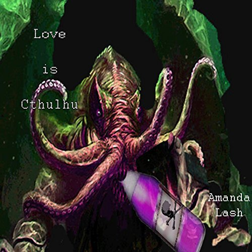 Love Is Cthulhu audiobook cover art