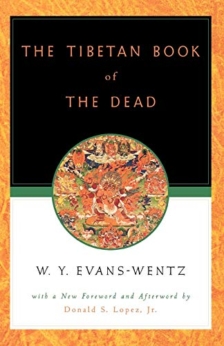 The Tibetan Book of the Dead: Or the After-Death Experiences on the Bardo Plane, according to Lama Kazi Dawa-Samdup's English Rendering: Or the ... Kazi Dawa-Samdup's English Rendering