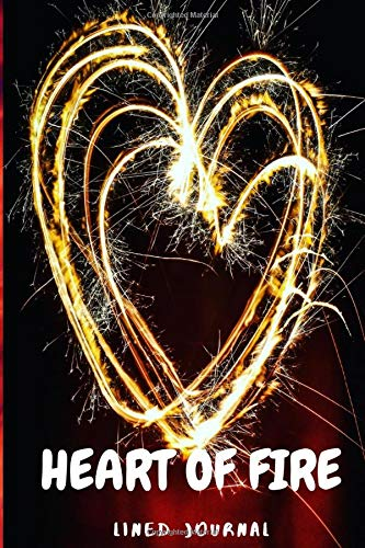 """heart of fire: lined journal 120 page of lined white paper 6""""x 9"""""""