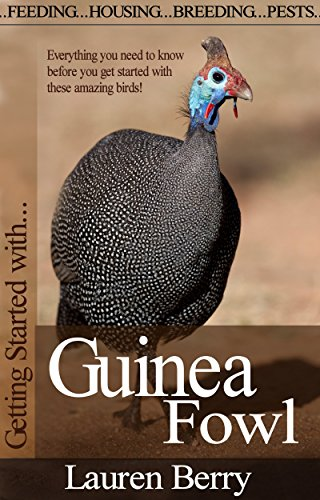 Getting Started with Guinea Fowl (Getting Started with... Book 7) by [Lauren Berry]