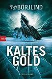 Cilla Börjlind, Ralf Börjlind: Kaltes Gold