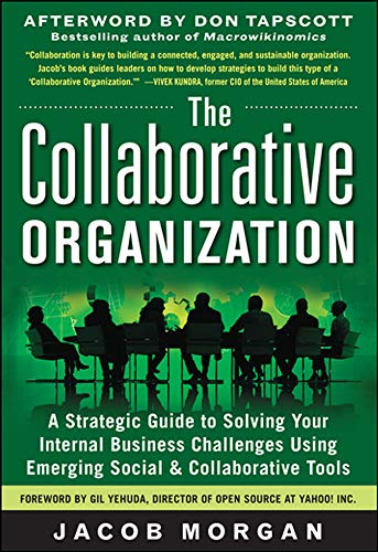 Morgan, J: Collaborative Organization: A Strategic Guide to Solving Your Internal Business Challenges Using Emerging Social and Collaborative Tools