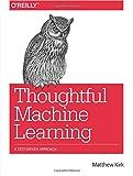 Thoughtful Machine Learning: A Test-Driven Approach - Matthew Kirk