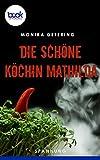 Die schöne Köchin Mathilda (Kurzgeschichte, Krimi) (Die booksnacks Kurzgeschichten-Reihe 18)