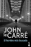 El hombre más buscado (Biblioteca John le Carré)