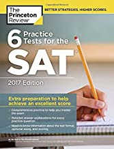 6 Practice Tests for the SAT, 2017 Edition (College Test Preparation)