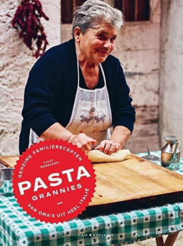 Pasta grannies: geheime familierecepten van oma's uit heel Italië