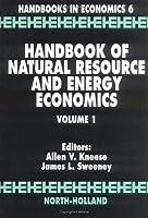 Handbook of Natural Resource and Energy Economics (Volume 1) (Handbooks in Economics)