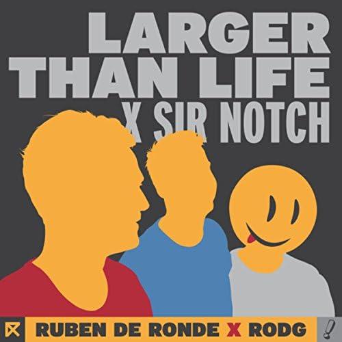 Ruben de Ronde, Rodg & SIR NOTCH