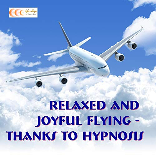Relaxed and Joyful Flying - Thanks to Hypnosis audiobook cover art