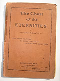 The chart of the eternities: Of the things that were, the things that are, and the things that are to come