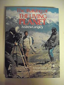The Making of the Living Planet 0316514055 Book Cover