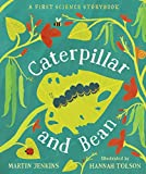Image of Caterpillar and Bean: A First Science Storybook