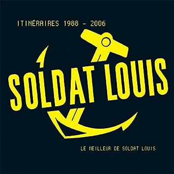 Itinéraires 1988-2006 (Le meilleur de Soldat Louis en 30 chansons)