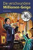 Die verschwundene Millionen-Geige: Die Amadeus-Bande
