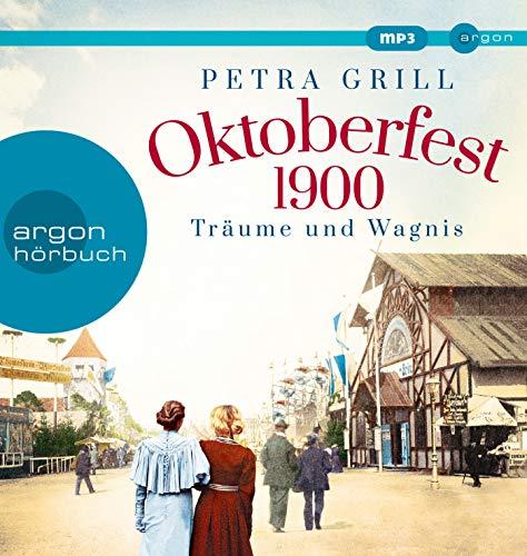 Oktoberfest 1900 – Träume und Wagnis: Roman