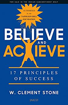 Believe and Achieve by [Napoleon Hill, W. Clement Stone]