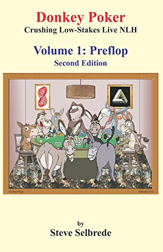 Donkey Poker: Crushing Low-Stakes Live No-Limit Hold'em, Volume One: Preflop (English Edition)