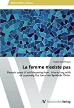La femme n'existe pas: Female ways of withdrawing from, interacting with or opposing the Lacanian Symbolic Order