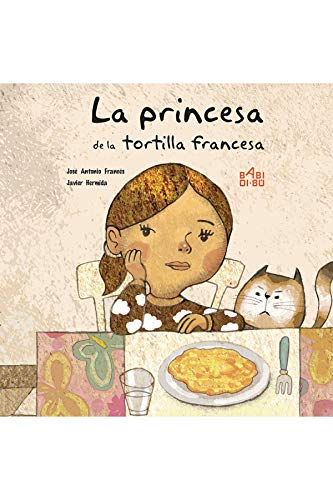 La princesa de la tortilla francesa (EL HADA Y EL DUENDE)