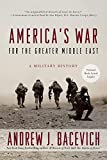 America's War for the Greater Middle East: A Military History...