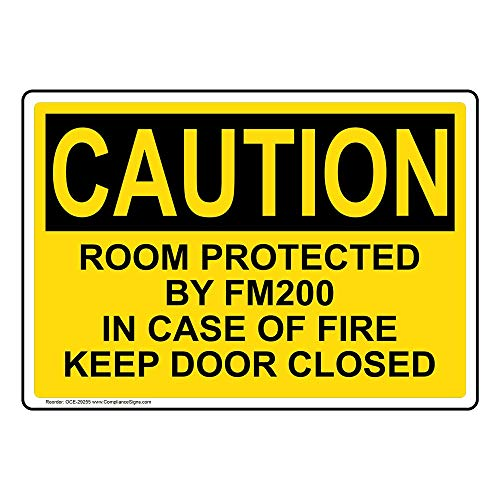 Caution Room Protected by Fm200 in Case of Fire OSHA Safety Sign, 10x7 inch Plastic for Fire Safety/Equipment by ComplianceSigns
