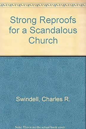 Strong Reproofs for a Scandalous Church