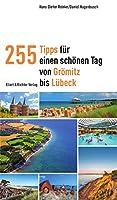 255 Tipps fuer einen schoenen Tag von Groemitz bis Luebeck