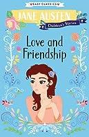 Love and Friendship: Jane Austen Children's Stories (Easy Classics)